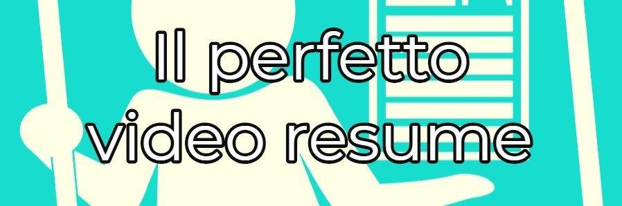 ecco come realizzare un video curriculum di successo