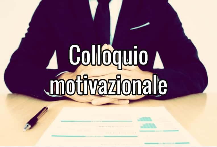 Colloquio motivazionale: cos'è e come affrontarlo